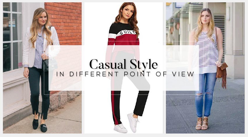 Casual Style in Different Point of View