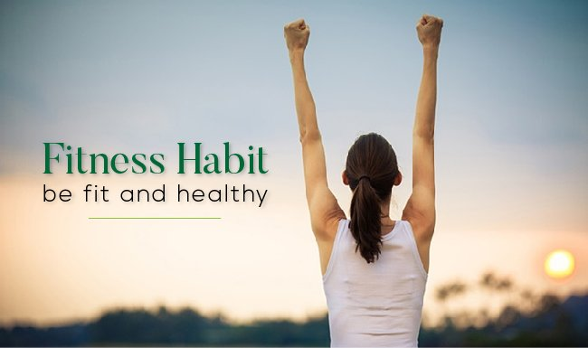 Fitness Habit – What You Need to Know to Fulfill your Desire