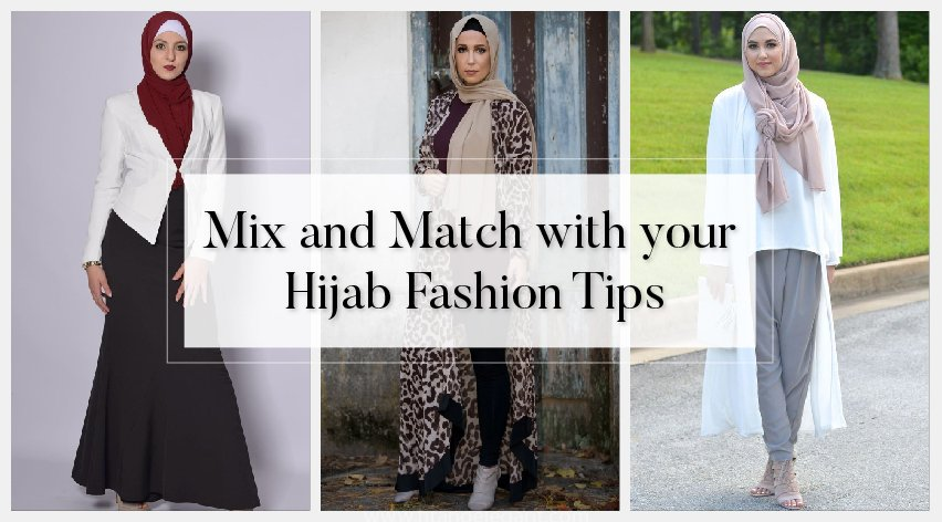 Mix and Match with your Hijab Fashion Tips