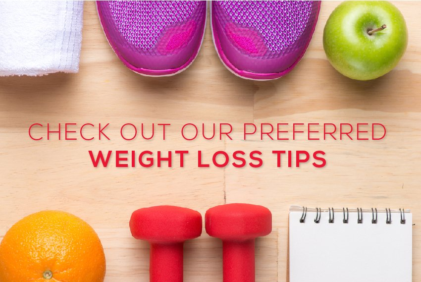 Check out our Preferred Weight Loss Tips