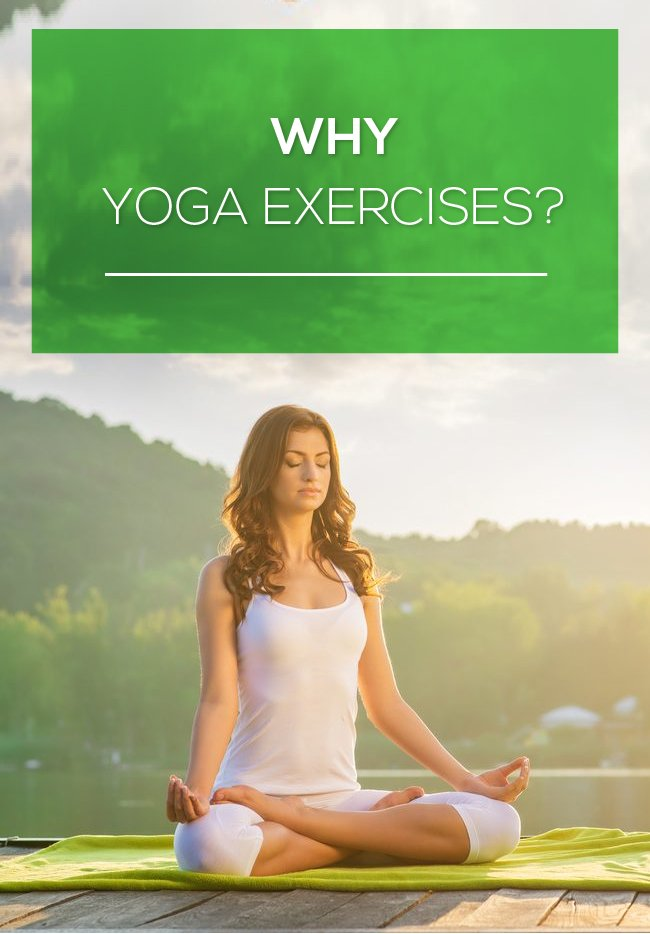 why yoga exercises?