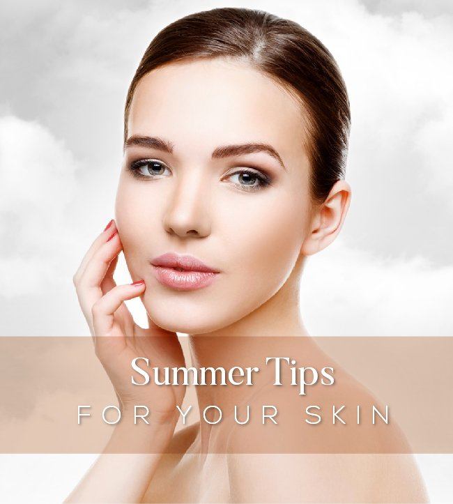 Summer Tips for your Skin
