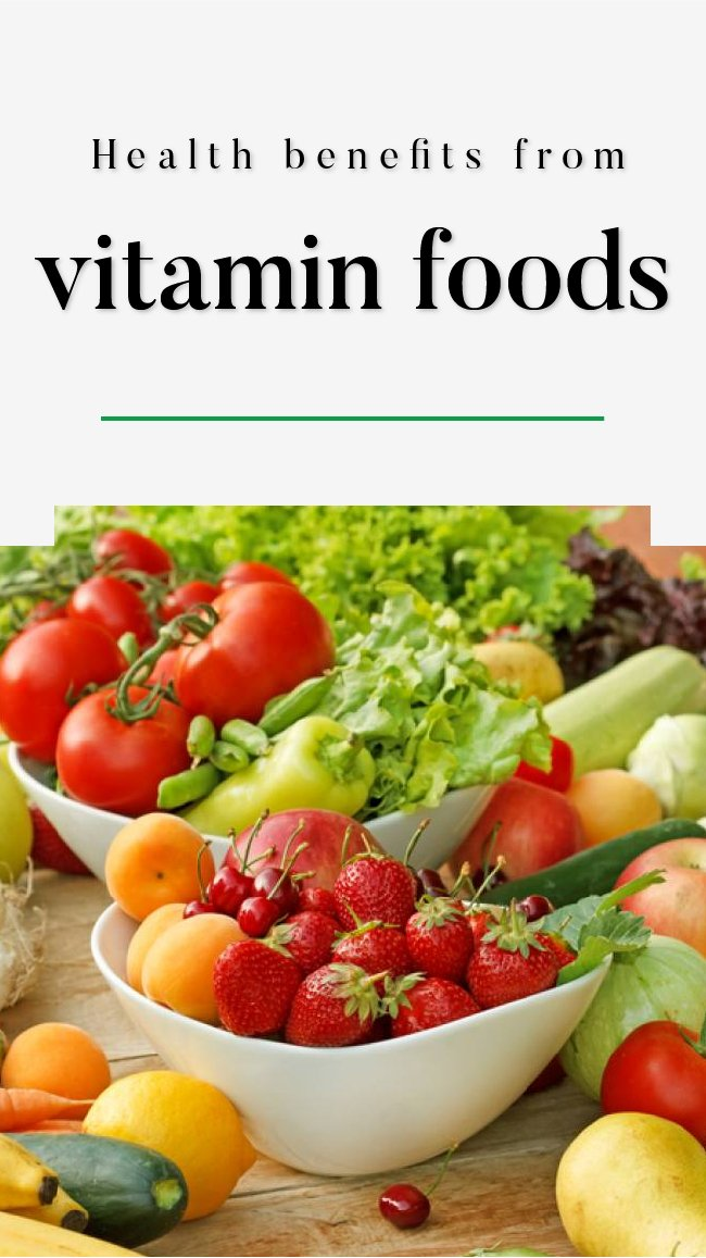 Health benefits from vitamin foods