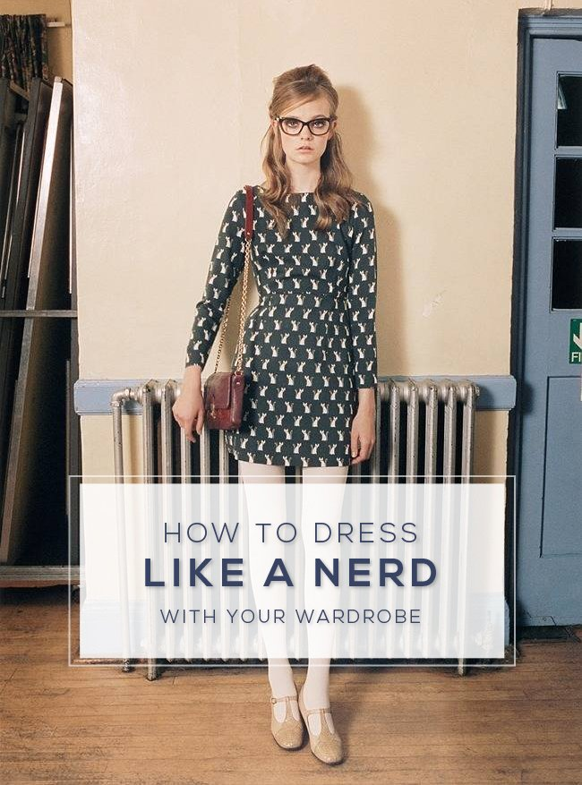 How to Dress Like a Nerd with your Wardrobe