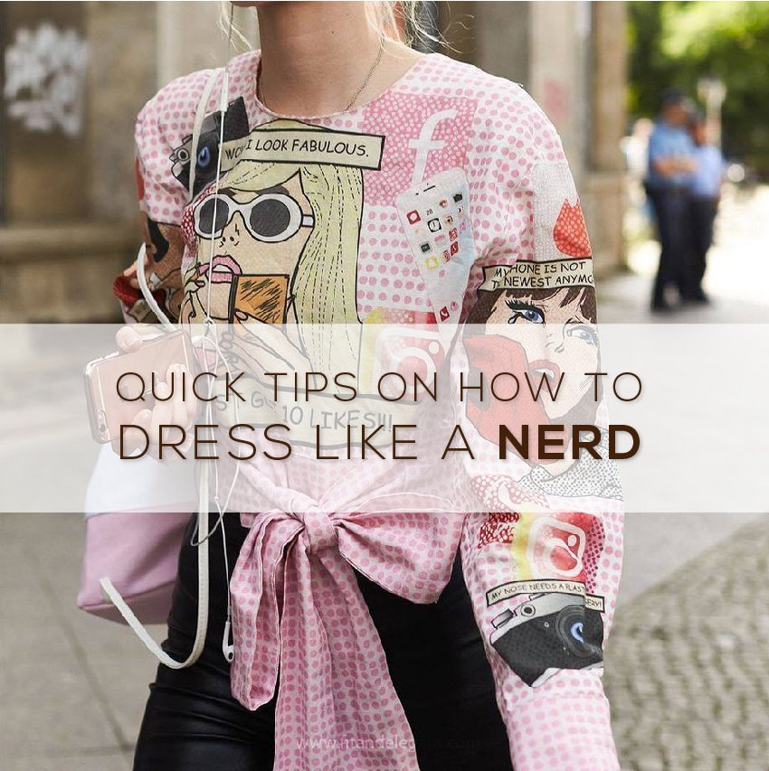 Quick Tips on How to Dress Like a Nerd