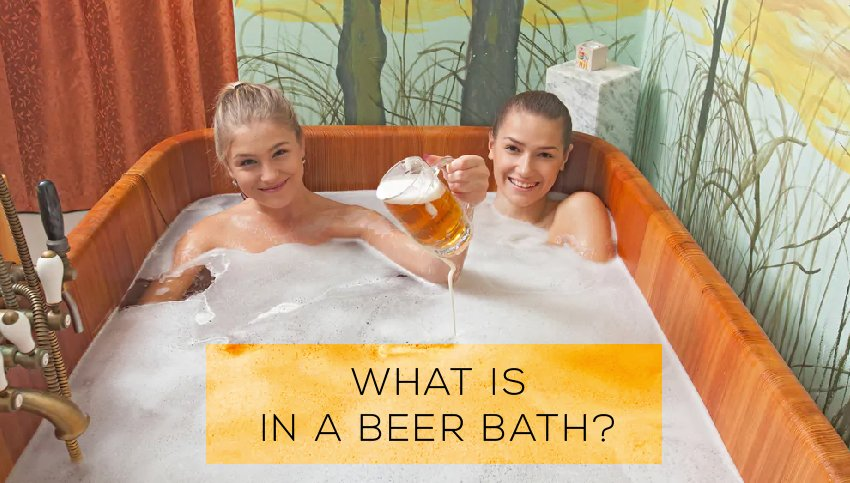What is in a beer bath?