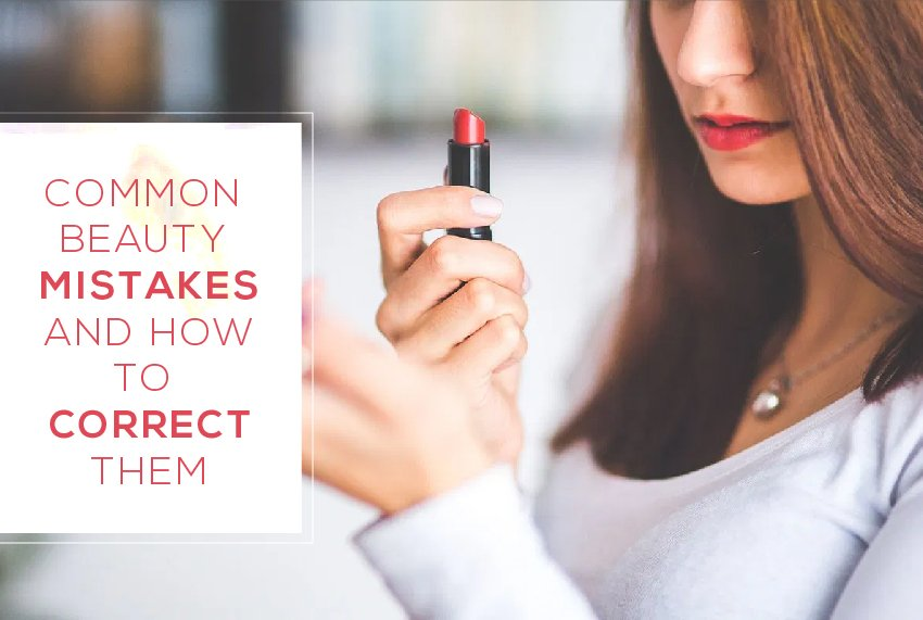 Common Beauty Mistakes and How to Correct Them
