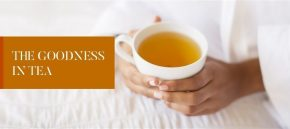The Goodness in Tea