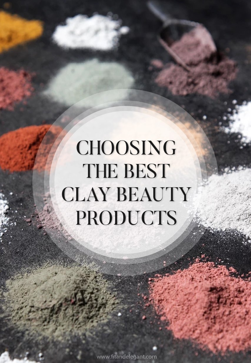 Choosing the Best Clay Beauty Products