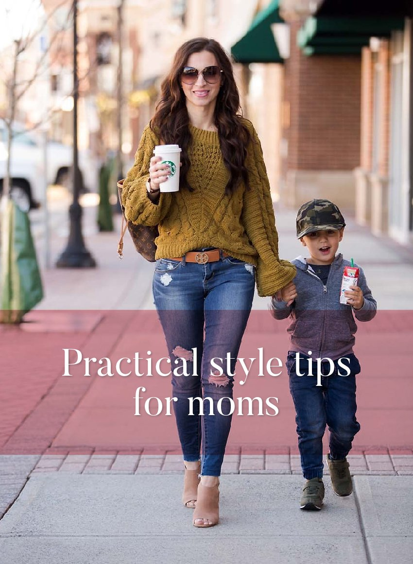 Practical style tips for moms