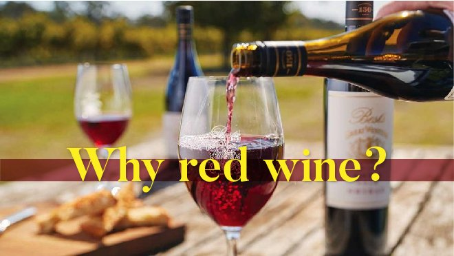 Why red wine?