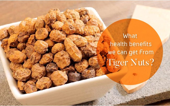 So what health benefits we can get from tiger nuts?