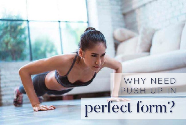 Why need push up in perfect form?