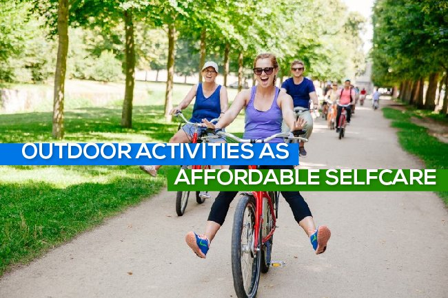 Outdoor Activities as Affordable Selfcare
