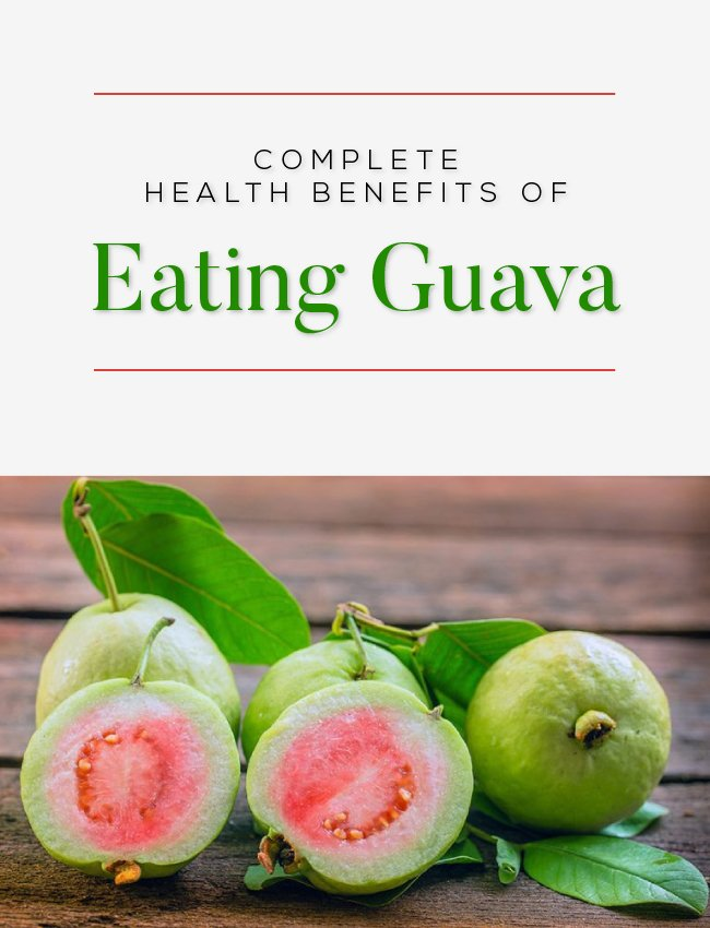 Complete Health Benefits of Eating Guava
