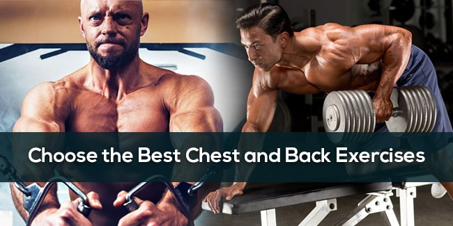 Choose the Best Chest and Back Exercises