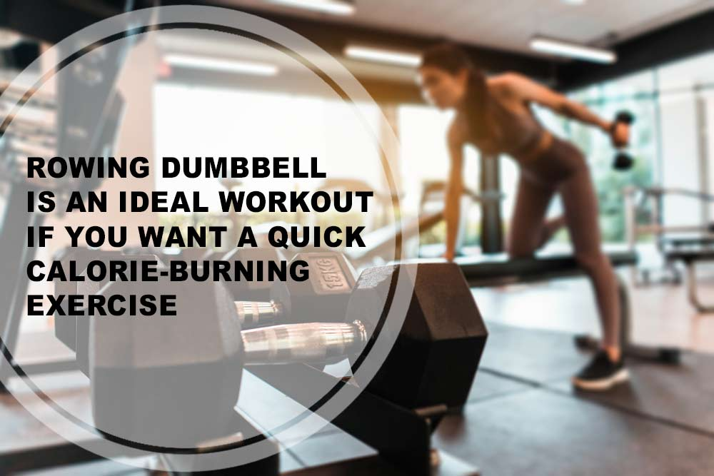 Rowing-Dumbbell-Burning-Calories-and-Body-02